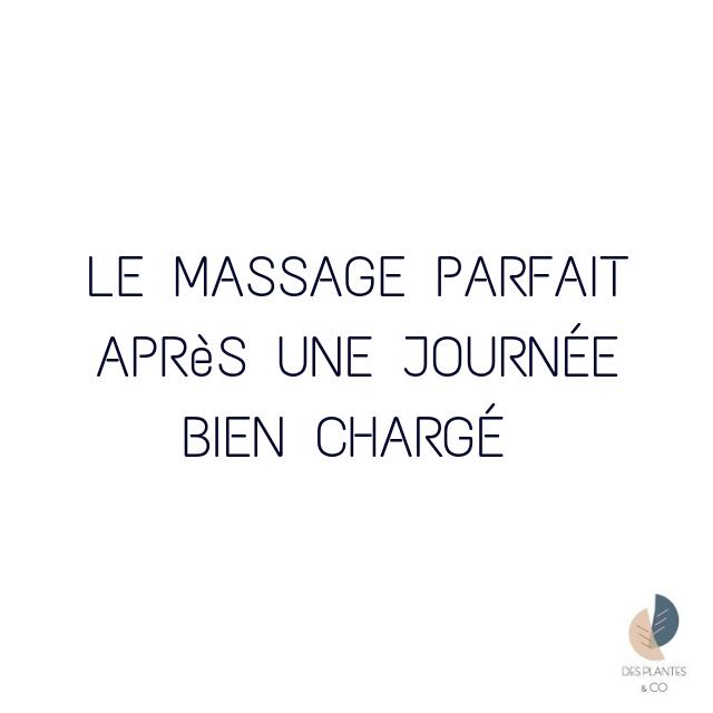 LE massage PARFAIT après une journée bien chargée !